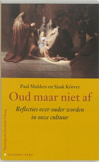 Oud maar niet af   P. Mulders ; S. Koerver  