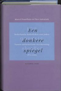 Een donkere spiegel. Katholieke beelden over joden | Marcel Poorthuis & Theo Salemink |