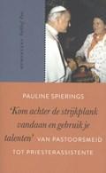 'Kom achter de stijkplank vandaan en gebruik je talenten' | Pauline Spierings |