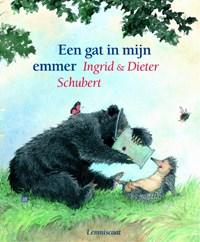 Een gat in mijn emmer   Ingrid Schubert ; Dieter & Ingrid Schubert  