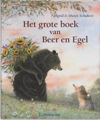 Het grote boek van Beer en Egel   Ingrid Schubert  