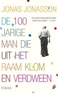 De 100-jarige man die uit het raam klom en verdween | Jonas Jonasson |