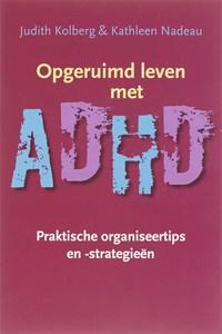 Opgeruimd leven met ADHD | J. Kolberg ; K. Nadeau |
