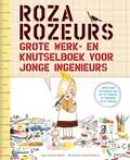 Roza Rozeurs grote werk- en knutselboek voor jonge ingenieurs | Andrea Beaty |