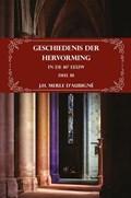 Geschiedenis der Hervorming in de 16e eeuw   J.H. Merle d'Aubigné  