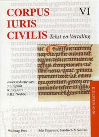Corpus Iuris Civilis VI Disgesten 43-50 | J.E. Spruit ; R. Feenstra ; F.B.J. Wubbe |