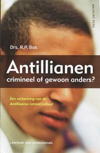 Antillianen: crimineel of gewoon anders? | R.P. Bos |