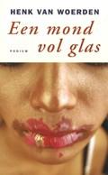 Een mond vol glas | Henk van Woerden |