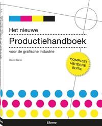 Het nieuwe produktiehandboek voor de grafische industrie   David Bann  