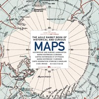 The agile rabbit book of historical and curious maps   Pepin van Roojen  
