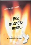 Drie woordjes maar | A. Berents-Karkdijk |