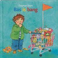 Bas is bang | Dagmar Stam ; Liesbeth van Binsbergen |