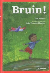 Bruin! | Tine Mortier |