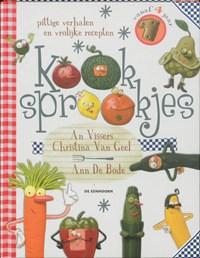 Kooksprookjes   An Vissers ; Christina van Geel  