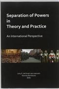 Separation of Powers in Theory and Practice   Leny de Groot-van Leeuwen ; Wannes Rombouts  