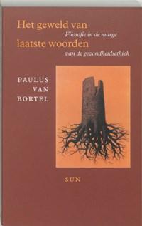 Het geweld van laatste woorden | P. van Bortel |
