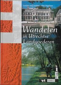Wandelen in Utrechtse landgoederen | L. van Delden ; P. Vogelaar |