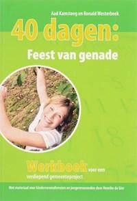 40 dagen : Feest van genade | A. Kamsteeg & R. Westerbeek |