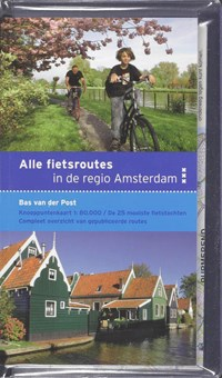 Alle fietsroutes in de regio Amsterdam   B. van der Post  