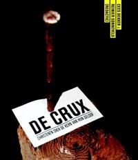 De crux   Cees Dekker ; Reinier Sonneveld  