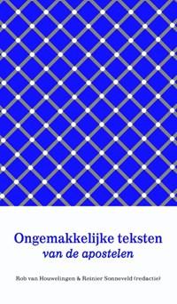 Ongemakkelijke teksten van de apostelen   Rob van Houwelingen ; Reinier Sonneveld  