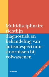 Multidisciplinaire richtlijn diagnostiek en behandeling van autismespectrumstoornissen bij volwassenen   C.C. Kan ; H.M. Geurts ; B.B. Sizoo  