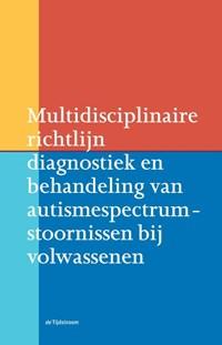 Multidisciplinaire richtlijn diagnostiek en behandeling van autismespectrumstoornissen bij volwassenen | C.C. Kan ; H.M. Geurts ; B.B. Sizoo |