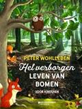 Het verborgen leven van bomen voor kinderen | Peter Wohlleben |