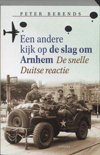 Een andere kijk op de slag om Arnhem | Peter Berends |