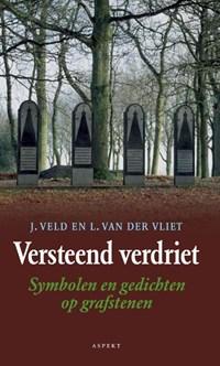 Versteend verdriet | J. Veld ; L. van der Vliet |