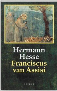 Franciscus van Assisi | Hermann Hesse ; F. Wagner |