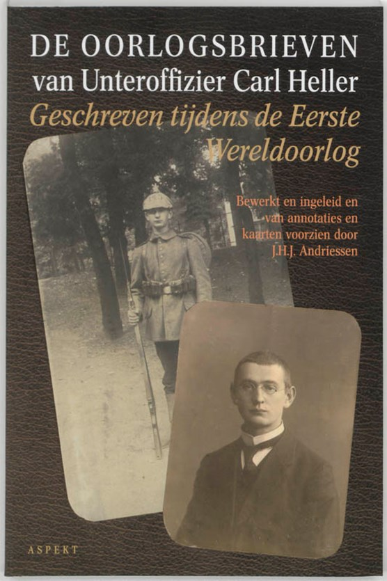De oorlogsbrieven van Unteroffizier Carl Heller