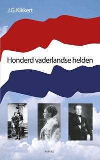 Honderd vaderlandse helden | J.G. Kikkert |