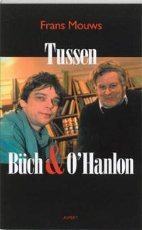 Tussen Buch & O'Hanlon | F. Mouws |
