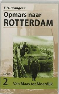 Opmars naar Rotterdam 2 Van Maas tot Moerdijk | E.H. Brongers |