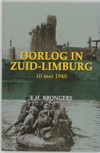 Oorlog in Zuid-Limburg 10 mei 1940 | E.H. Brongers |