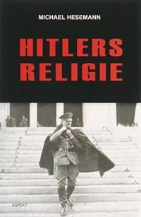 Hitlers Religie   M. Hesemann  
