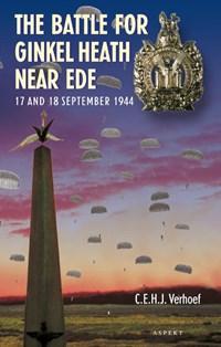 The Battle for Ginkel Heath near Ede | C.E.H.J. Verhoef |