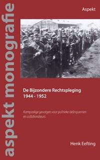 De Bijzondere Rechtspleging 1944-1952   Henk Eefting  