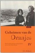 Geheimen van de Oranjes IV | J.G. Kikkert |