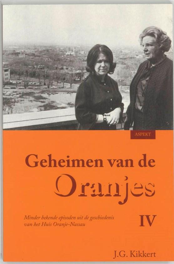 Geheimen van de Oranjes IV