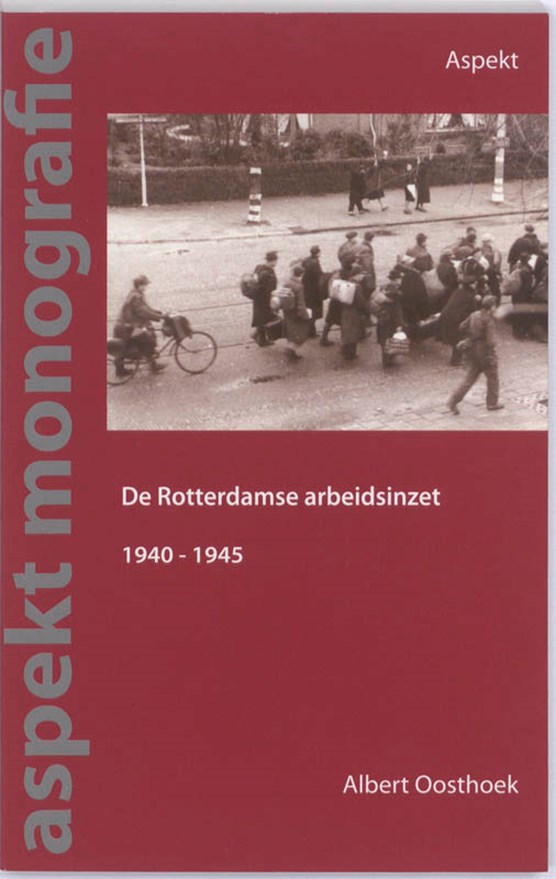 De Rotterdamse arbeidsinzet 1940-1945