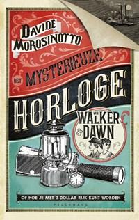 Het mysterieuze horloge van Walker & Dawn   Davide Morosinotto  
