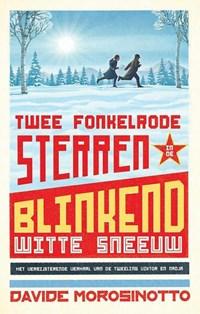 Twee fonkelrode sterren in de blinkend witte sneeuw   Davide Morosinotto  