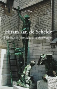 Hiram aan de Schelde   K. Thys  
