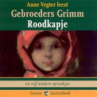 Roodkapje en vijf andere sprookjes | Gebroeders Grimm |