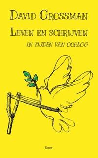 Leven en schrijven in tijden van oorlog | David Grossman |