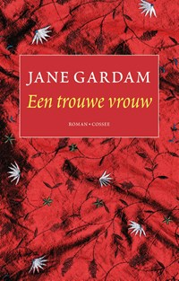 Een trouwe vrouw   Jane Gardam  