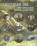 Amsterdam dna | Laura van Hasselt ; Norbert Middelkoop ; Bert Vreeken ; Anna Koldewij |