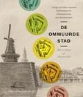 Ommuurde stad | Rob van Reijn ; Maarten Hell |